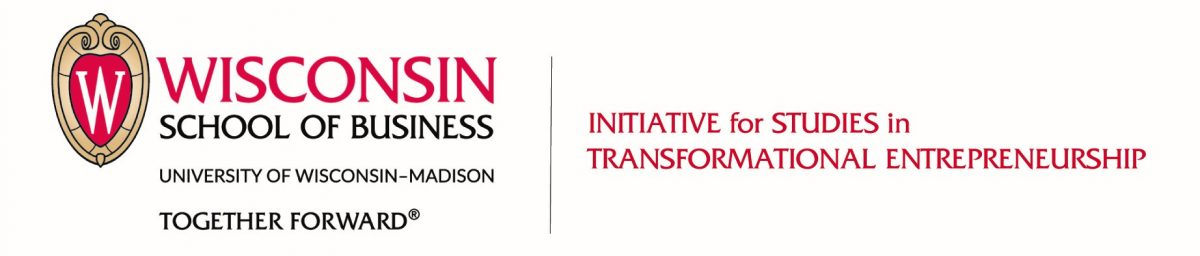 Logo that says: Wisconsin School of Business, University of Wisconsin-Madison, Together Forward, Initiative for Studies in Transformational Entrepreneurship
